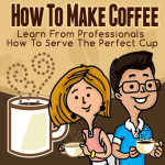 How to Make Coffee and Share Fun Coffee Tips Like a Pro