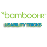 5 Cool BambooHR Tricks You Might Not Know About