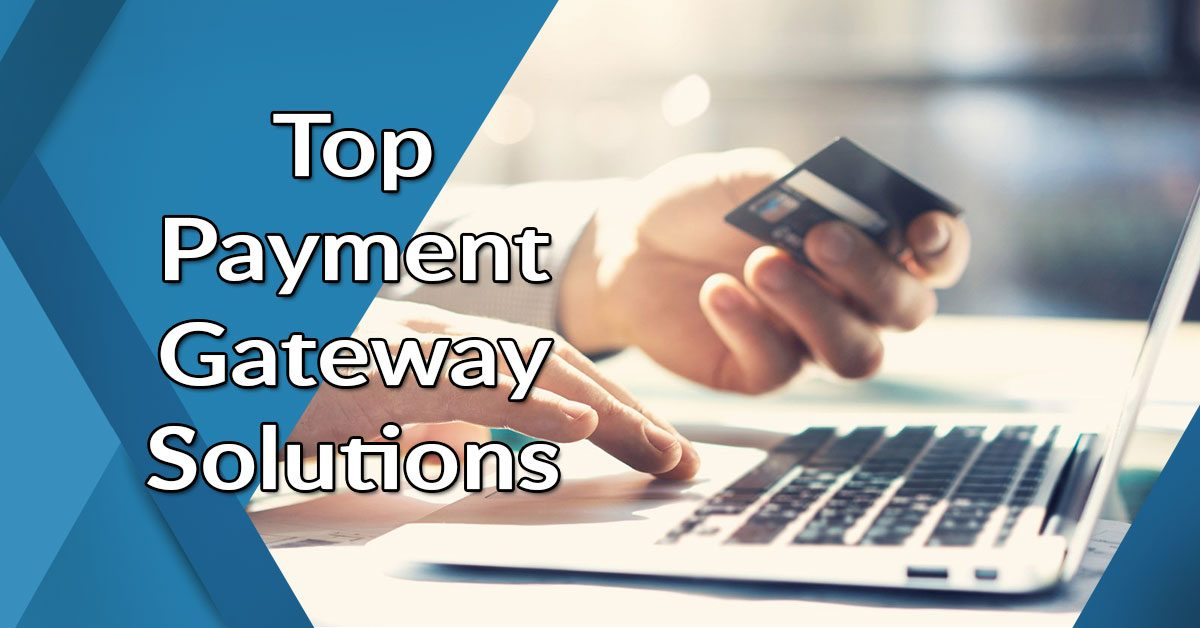 Top Payment Gateway Solutions