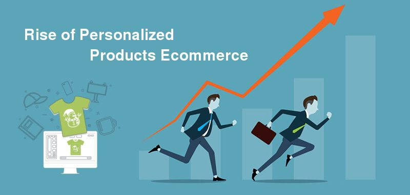 Rise of Personalized Products Ecommerce