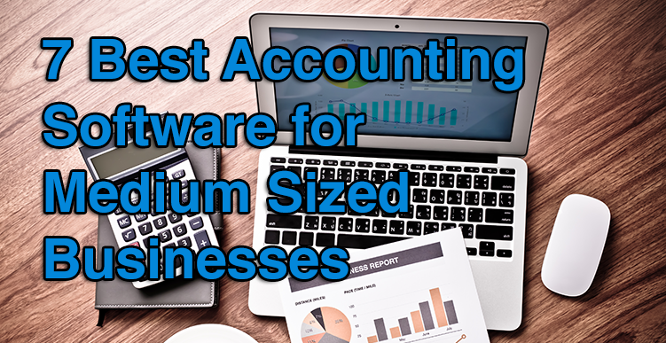 7 Best Accounting Software for Medium Sized Businesses