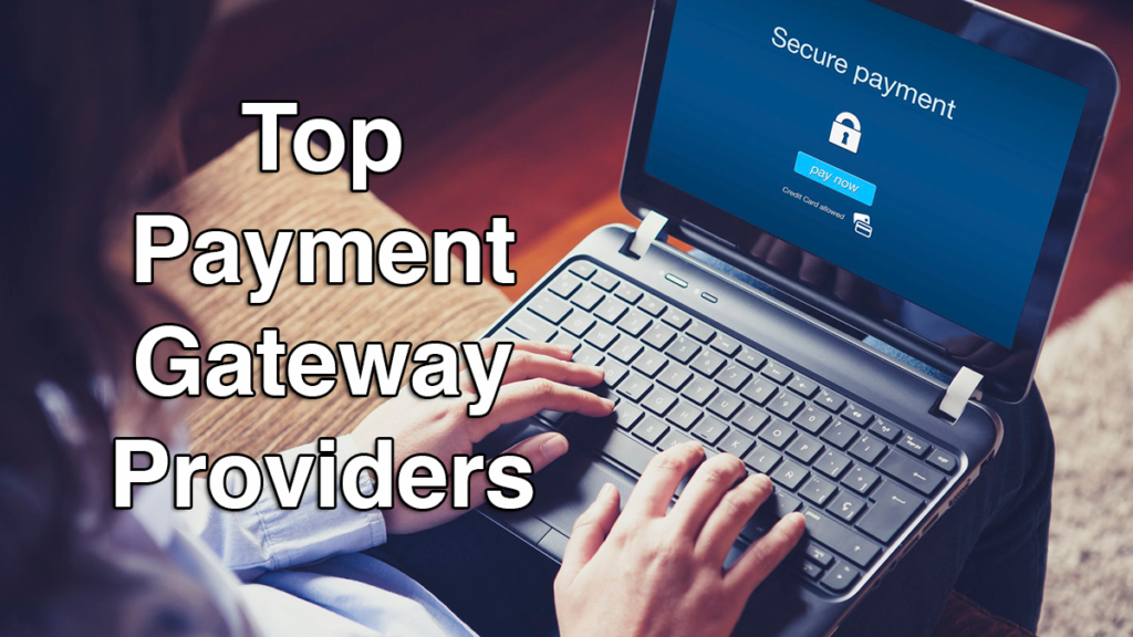 20 best payment gateway providers of 2019 financesonline com