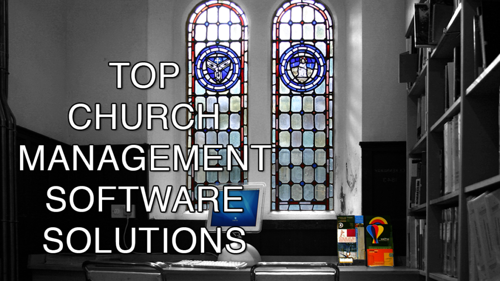 Top Church Management Software Solutions