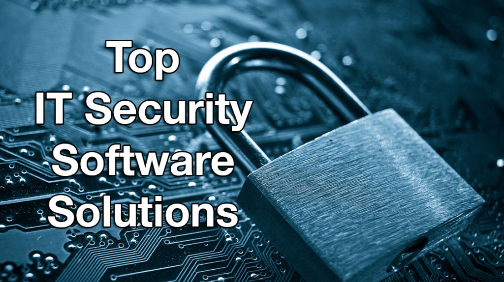 Top IT Security Software Solutions