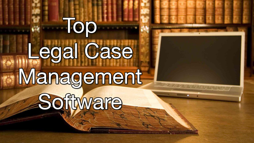 Top Legal Case Management Software