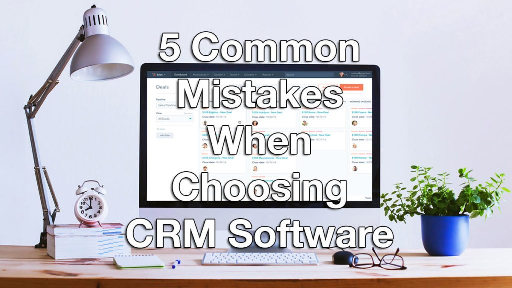 5 Common Mistakes When Choosing CRM Software