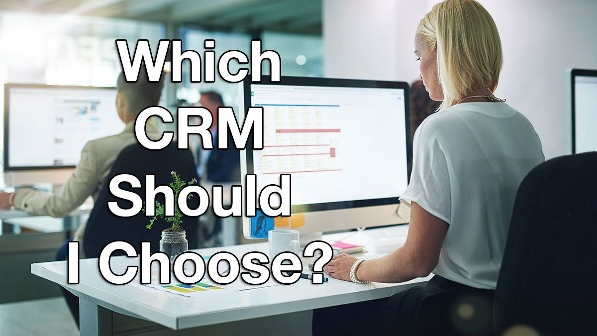 Which CRM Should I Choose?