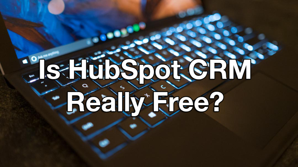 Is HubSpot CRM Really Free?