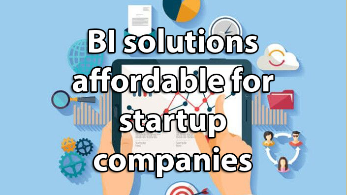 BI Solutions Affordable For Startup Companies