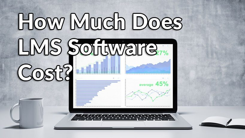 How Much Does LMS Software Cost?