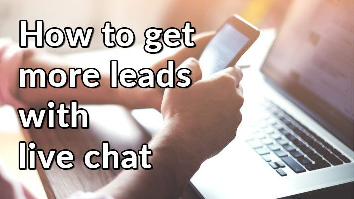 How to get more leads with Live Chat