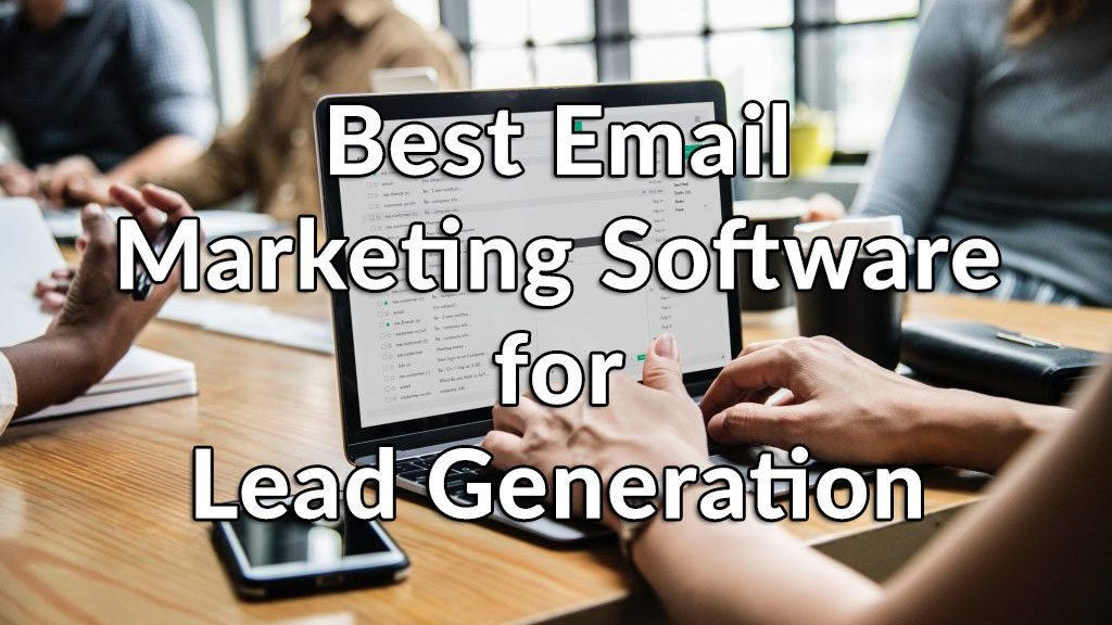 Best Email Marketing Software for Lead Generation