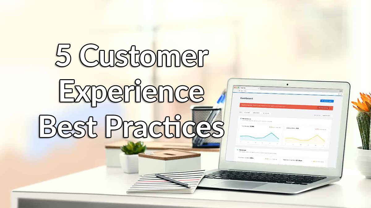 5 Customer Experience Best Practices