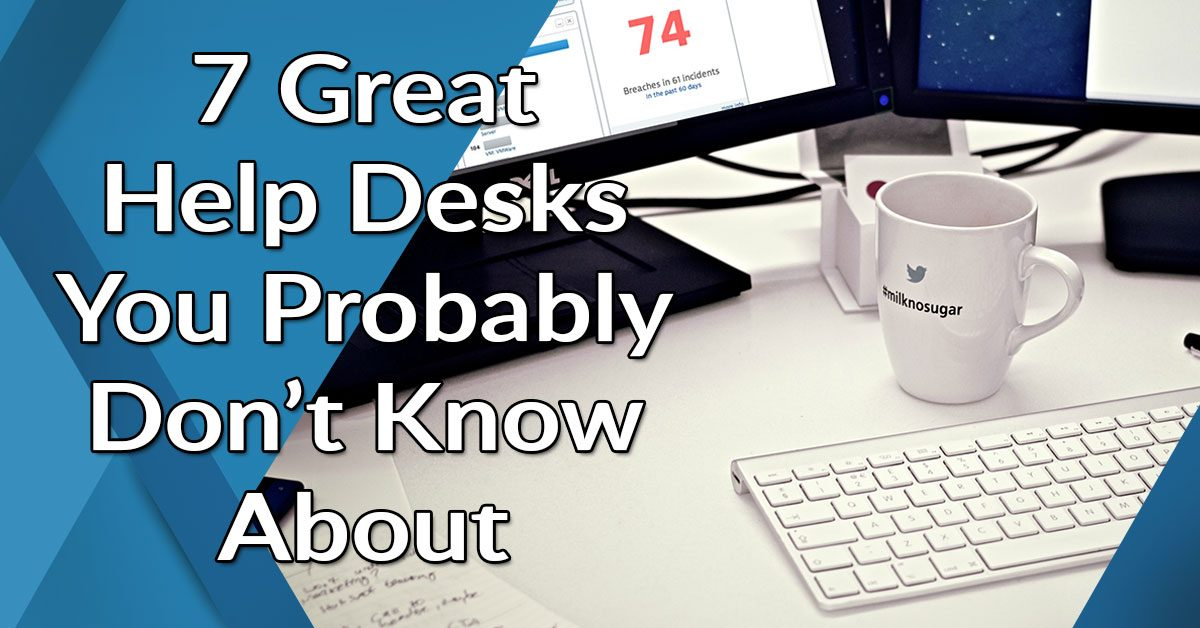 7 Great Help Desk You Probably Don't Know About
