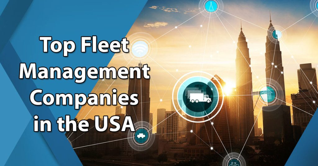 Top Fleet Management Companies in the USA