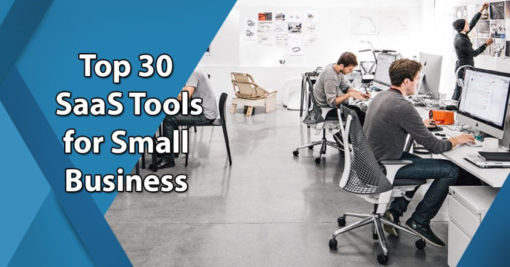Top 30 SaaS Tools for Small Business