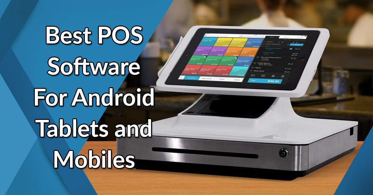 Best POS Software For Android Tablets and Mobiles
