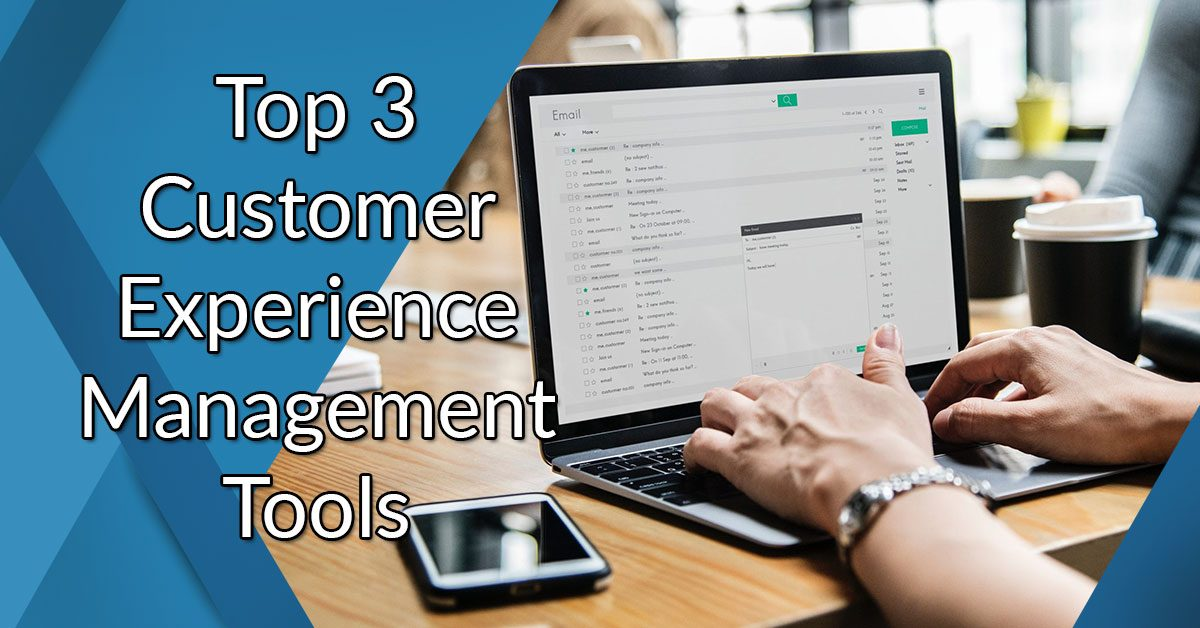 Top 3 customer experience management tools