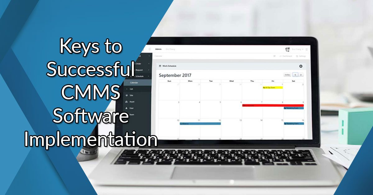The Key To Achieving These Results Begins With Successful CMMS Software  Implementation. Here, Iu0027ll Identify The Key Factors In That Process.