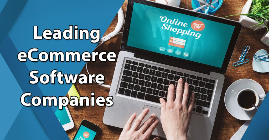 8901d066b84efd Comparison of 15 Leading eCommerce Software Companies ...