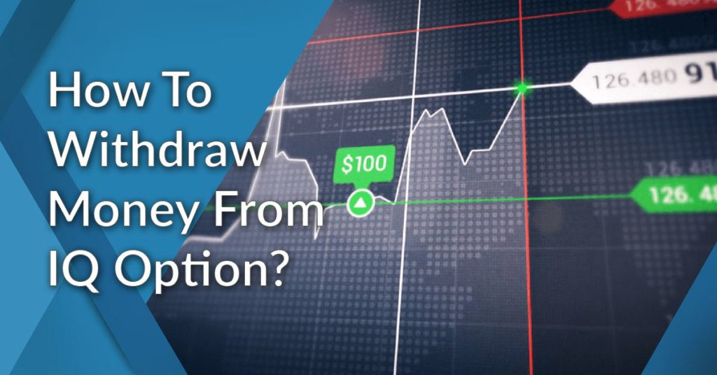 7195118a4d How To Withdraw Money From IQ Option  Best Methods And Tips You Should Know